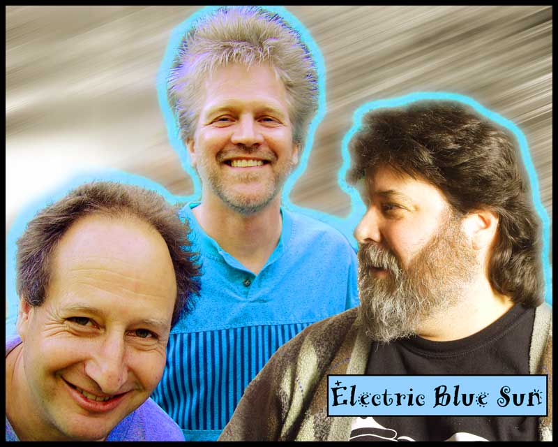 ELECTRIC BLUE SUN BAND IS BOB DICKEY ON DRUMS JEFF WITTEKIND ON GUITAR TOM MAZUCCA ON SAX AND BUZZ ROGOWSKI ON KEYBOARDS